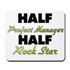Half Project Manager Half Rock Star Mousepad