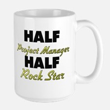 Half Project Manager Half Rock Star Mugs