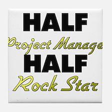 Half Project Manager Half Rock Star Tile Coaster