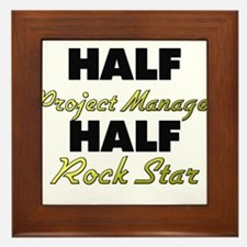 Half Project Manager Half Rock Star Framed Tile