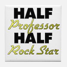 Half Professor Half Rock Star Tile Coaster