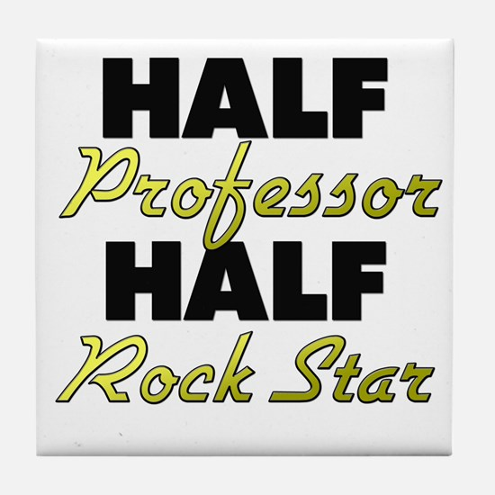 Half Professor Half Rock Star Tile Coaster