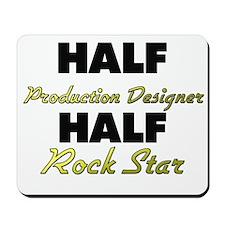 Half Production Designer Half Rock Star Mousepad
