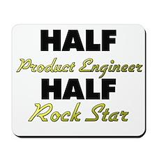 Half Product Engineer Half Rock Star Mousepad