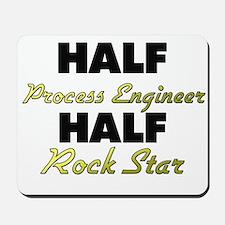 Half Process Engineer Half Rock Star Mousepad