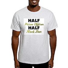 Half Prison Officer Half Rock Star T-Shirt