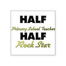 Half Primary School Teacher Half Rock Star Sticker