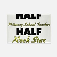 Half Primary School Teacher Half Rock Star Magnets