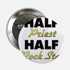 """Half Priest Half Rock Star 2.25"""" Button"""