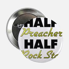 """Half Preacher Half Rock Star 2.25"""" Button"""