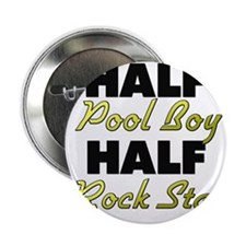 "Half Pool Boy Half Rock Star 2.25"" Button"