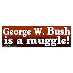 Bush is a muggle bumper sticker