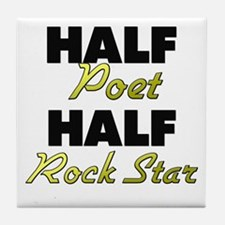 Half Poet Half Rock Star Tile Coaster