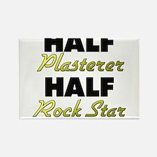 Half Plasterer Half Rock Star Magnets