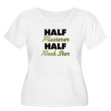 Half Plasterer Half Rock Star Plus Size T-Shirt