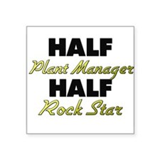 Half Plant Manager Half Rock Star Sticker