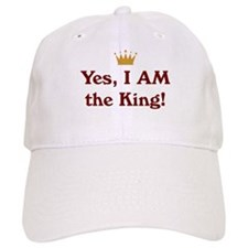 Yes, I AM the King Baseball Cap