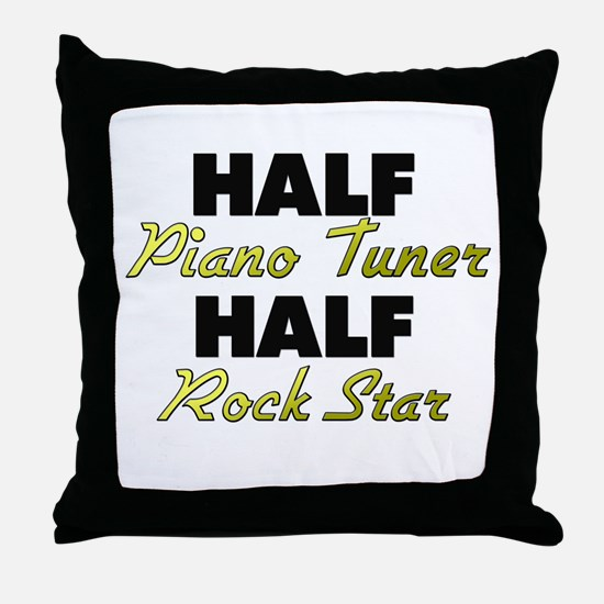 Half Piano Tuner Half Rock Star Throw Pillow