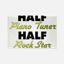 Half Piano Tuner Half Rock Star Magnets