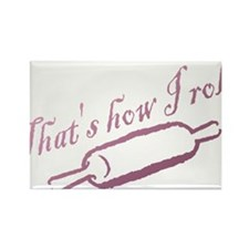 Thats how I roll - Bakery - Chef Magnets