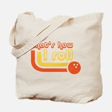 Thats how i roll - Bowling Tote Bag