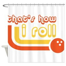 Thats how i roll - Bowling Shower Curtain