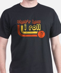 Thats how i roll - Bowling T-Shirt