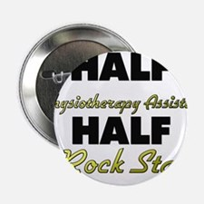 Half Physiotherapy Assistant Half Rock Star 2.25""
