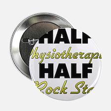 "Half Physiotherapist Half Rock Star 2.25"" Button"