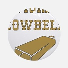 More Cowbell - Funny - Music Ornament (Round)