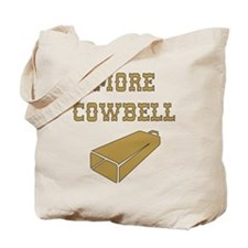More Cowbell - Funny - Music Tote Bag