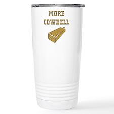 More Cowbell - Funny - Music Travel Mug