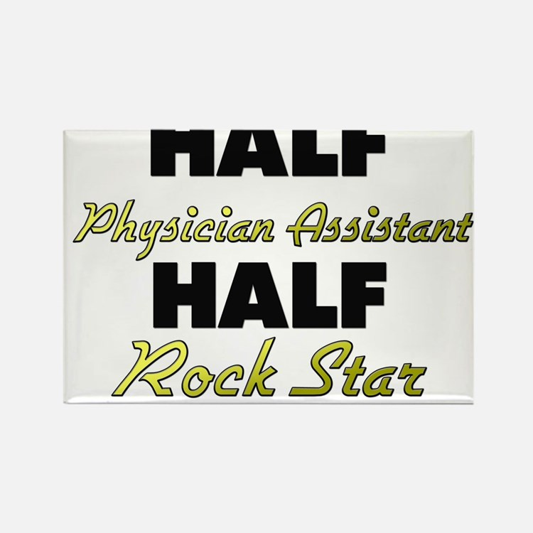 Half Physician Assistant Half Rock Star Magnets