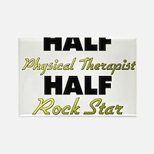 Half Physical Therapist Half Rock Star Magnets