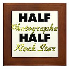 Half Photographer Half Rock Star Framed Tile