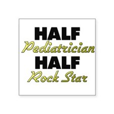 Half Pediatrician Half Rock Star Sticker