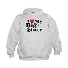 I Love My Big Sister Hoodie