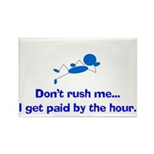DON'T RUSH ME...I GET PAID BY THE HOUR Rectangle M