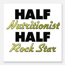 Half Nutritionist Half Rock Star Square Car Magnet