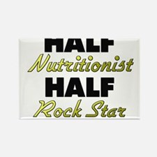 Half Nutritionist Half Rock Star Magnets
