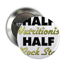 """Half Nutritionist Half Rock Star 2.25"""" Button"""