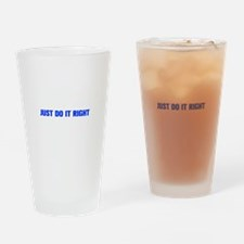 JUST-DO-IT-RIGHT-AKZ-BLUE Drinking Glass