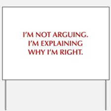 IM-NOT-ARGUING-OPT-RED Yard Sign