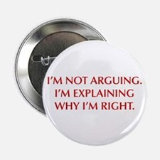 """IM-NOT-ARGUING-OPT-RED 2.25"""" Button (10 pack)"""