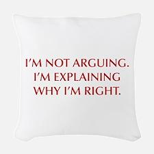 IM-NOT-ARGUING-OPT-RED Woven Throw Pillow