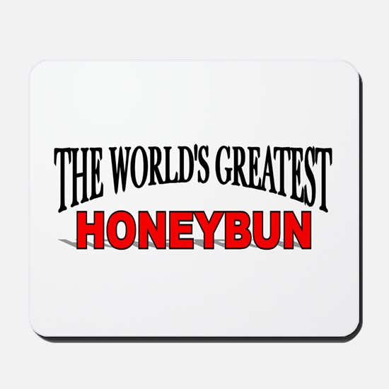 """The World's Greatest Honeybun"" Mousepad"