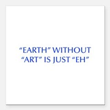 "EARTH-WITHOUT-ART-OPT-BLUE Square Car Magnet 3"" x"