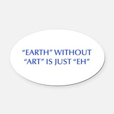 EARTH-WITHOUT-ART-OPT-BLUE Oval Car Magnet