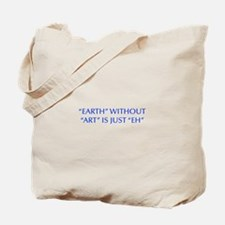 EARTH-WITHOUT-ART-OPT-BLUE Tote Bag