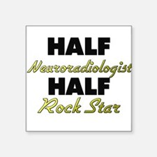Half Neuroradiologist Half Rock Star Sticker